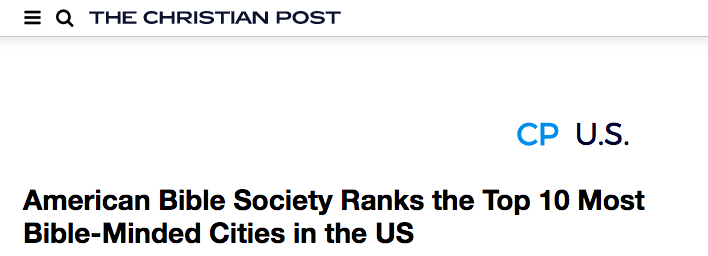 ChristianPost.com:  American Bible Society Ranks the Top 10 Most Bible-Minded